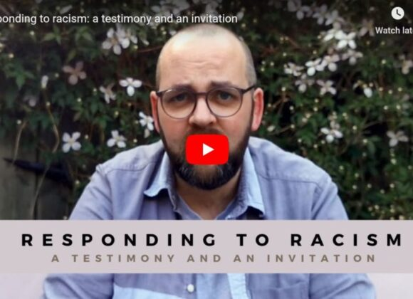 Responding to racism: a testimony and an invitation